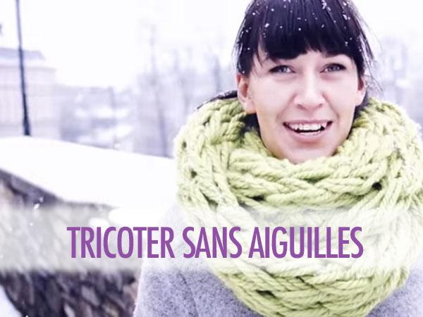 Diy tricoter sans aiguilles un snood en 30 minutes le meilleur du diy - Aiguille a tricoter geante ...