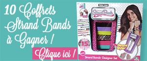 Gagnez 10 coffrets Strand Bands pour fabriquer vos bracelets