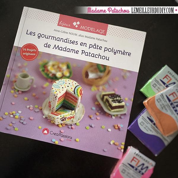 DIY et Jeu concours pour gagner le livre de Madame Patachou célèbre polymériste