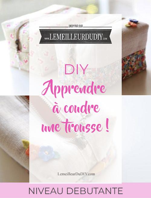 DIY Tutorial très facile pour apprendre à coudre une trousse en tissu même quand on est débutante Patron et explications inclus