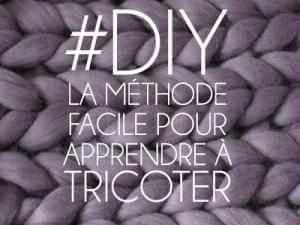 DIY Méthode facile pour apprendre à tricoter